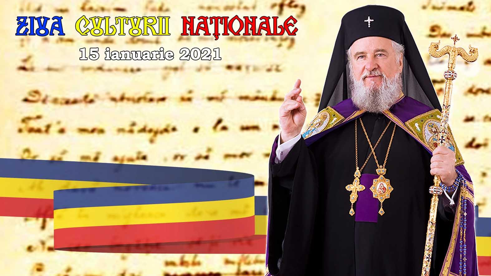 MESAJUL ÎNALTPREASFINŢITULUI PĂRINTE ARHIEPISCOP ŞI MITROPOLIT NIFON, CU OCAZIA MANIFESTĂRILOR LEGATE DE ZIUA CULTURII NAŢIONALE -15 ianuarie 2021-