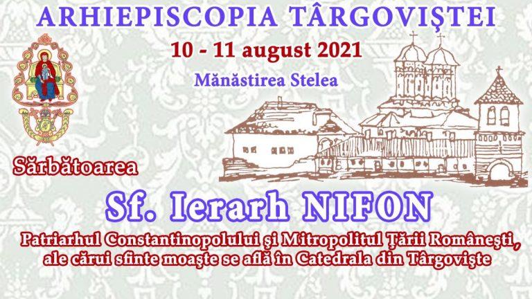Read more about the article VIDEO – SĂRBĂTOAREA SF. IER. NIFON, LA TÂRGOVIŞTE, 10 – 11 AUGUST 2021