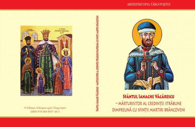 Read more about the article SFÂNTUL IANACHE VĂCĂRESCU – MĂRTURISITOR AL CREDINȚEI STRĂBUNE DIMPREUNĂ CU SFINȚII MARTIRI BRÂNCOVENI